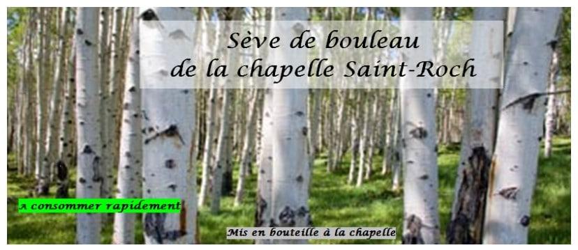 Sève de bouleau de la Chapelel Saint-Roch